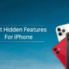 Best Hidden iPhone features