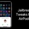 Jailbreak tweaks for AirPods